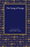 The Song of Songs : Edited As a Dramatic Poem, Cannon, William Walter, 1107698057