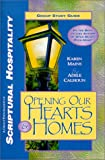 Opening Our Hearts and Homes Group Study Guide, Karen Mains, 1578491002