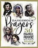Dangerous Prayers: 50 Powerful Prayers That Changed the World