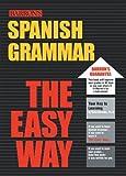 Spanish Grammar the Easy Way, Boris Corredor, 0764122630