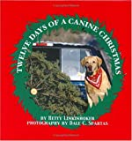 Twelve Days of a Canine Christmas, Betty Linkinhoker, 1930596316