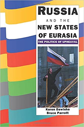 Russia and the New States of Eurasia: The Politics of