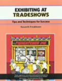 Exhibiting at Tradeshows: Tips and Techniques for Success (CRISP FIFTY-MINUTE SERIES)