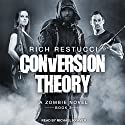 Conversion Theory: Zombie Theories Series, Book 3 Hörbuch von Rich Restucci Gesprochen von: Michael Kramer