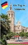 Ein Tag in Valencia: Spaziergang durch Valencia