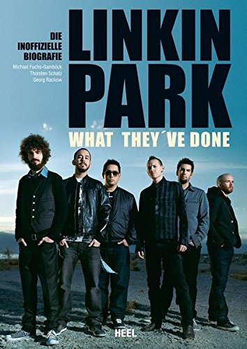 Linkin Park - What they've done: Die inoffizielle Biografie