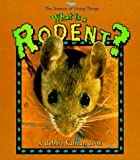 What Is a Rodent?, Bobbie Kalman and Jacqueline Langille, 0865059519