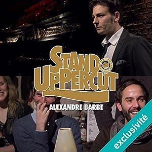 Stand UpPercut : Alexandre Barbe Hörspiel