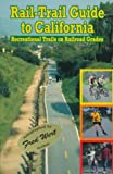 Rail-Trail Guide to California, Fred Wert, 1883195020