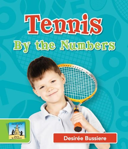 Tennis by the Numbers (Sports by the Numbers) by Brand: Sandcastle