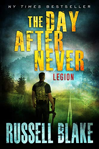 The Day After Never - Legion (Post-Apocalyptic Dystopian Thriller - Book 8) by [Blake, Russell]