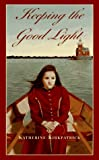 Keeping the Good Light, Katherine Kirkpatrick, 0440220408