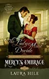 Mercy's Embrace: The Lady Must Decide, Book 3: Elizabeth Elliot's Story