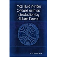 Mob Rule in New Orleans with an Introduction by Michael Parenti