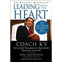 Leading with the Heart: Coach K's Successful Strategies for Basketball, Business, and Life