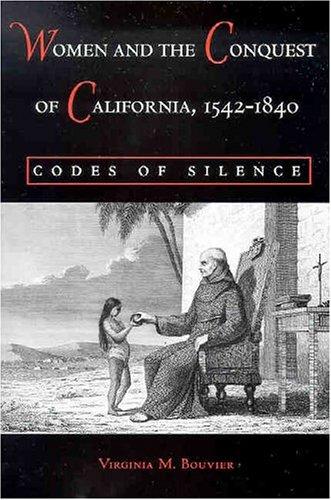 Women+Conquest Of California,1542 1840