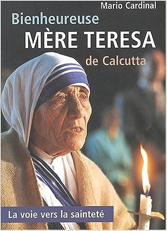Livres gratuits en ligne Bienheureuse Mère Teresa de Calcutta : La Voie vers la sainteté epub pdf