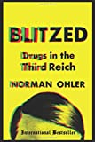 "Norman Ohler, ""Blitzed: Drugs in the Third Reich"" (Houghton Mifflin Harcourt, 2017)"