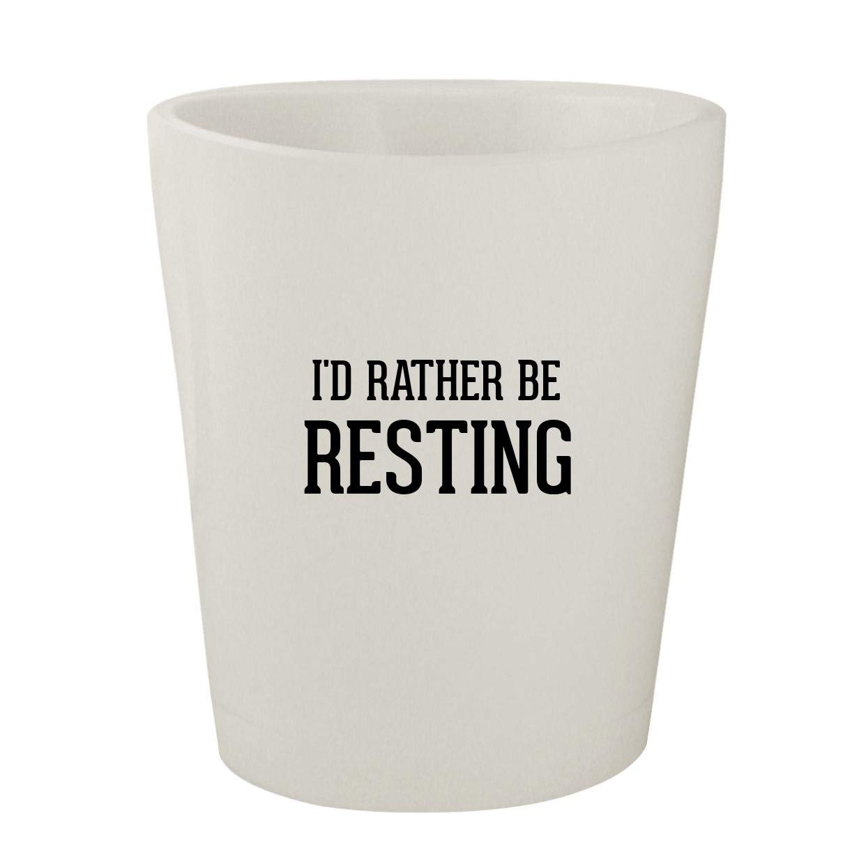 I'd Rather Be RESTING - White Ceramic 1.5oz Shot Glass