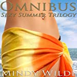 Omnibus: Sexy Summer Trilogy | Mindy Wilde