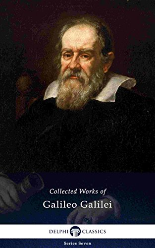 - Delphi Collected Works of Galileo Galilei (Illustrated) (Delphi Series Seven Book 26)