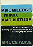 img - for Knowledge, Mind, and Nature, an Introduction to Theory of knowledge and the Philosophy of Mind book / textbook / text book