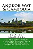 Angkor Wat & Cambodia: Tips and advice to save you money