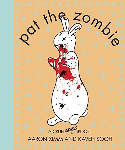 Pat the Zombie: A Cruel (Adult) -