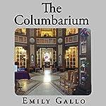 The Columbarium | Emily Gallo