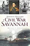 Hidden History of Civil War Savannah (Civil War Series)
