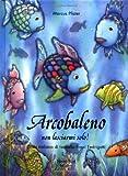Arcobaleno, non lasciarmi solo! (I (Italian Edition)