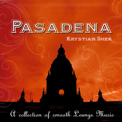 Pasadena (A Collection of Smooth Lounge (Pasadena Collection)