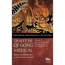 TRAITÉ DE QI GONG MÉDICAL T.02