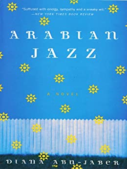 Arabian Jazz: A Novel by [Abu-Jaber, Diana]