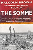 Front cover for the book The Imperial War Museum Book of the Somme by Malcolm Brown