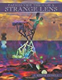 Faeries View Through a Strange Lens, J. Keith Zudell, 1438928009