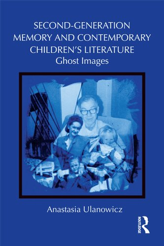 Second-Generation Memory and Contemporary Children's Literature: Ghost Images (Children's Literature and Culture) Pdf