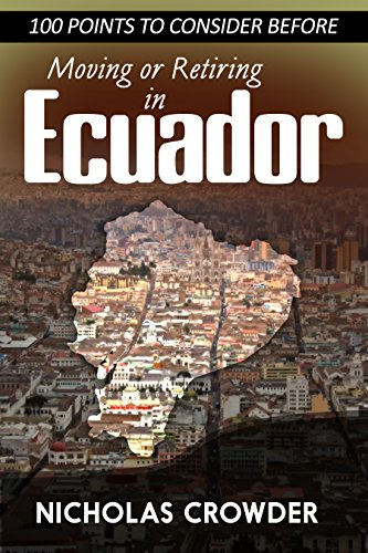 100 Points to Consider Before Moving or Retiring in Ecuador