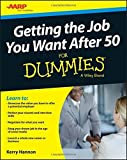 img - for Getting the Job You Want After 50 For Dummies by Kerry Hannon(August 31, 2015) Paperback book / textbook / text book