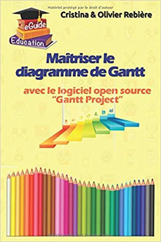 Amazon matriser le diagramme de gantt comprendre et amazon matriser le diagramme de gantt comprendre et utiliser efficacement le logiciel open source gantt project eguide education french edition ccuart Gallery