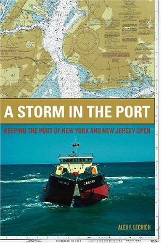 A Storm in the Port: Keeping the Port of New York and New Jersey Open by Alex Lechich - Mall Port Jersey New New