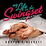 My Life on the Swingset: Adventures in Swinging & Polyamory | Cooper S. Beckett