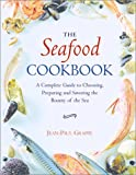 The Seafood Cookbook, Jean-Paul Grappe, 1552096300