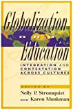 Globalization and Education, Nelly P. Stromquist, Karen Monkman, 0847699188