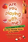 Are You Playing with Me?, Leighe-Anne Jasheway-Bryant, 1570252173