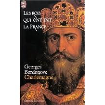 ROIS QUI ONT FAIT FRANCE : CHARLEMAGNE