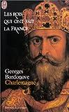 Image de Les rois qui ont fait la France : Charlemagne (édition illustrée)