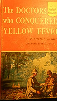 The Doctors Who Conquered Yellow Fever