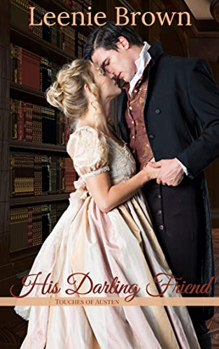 His Darling Friend: A Touches of Austen Novella (How To Make Cowboy Boots)