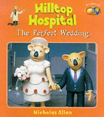 Perfect Wedding (Hilltop Hospital)